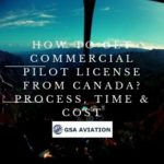 How to Get Commercial Pilot License from Canada? Process, Time & Cost